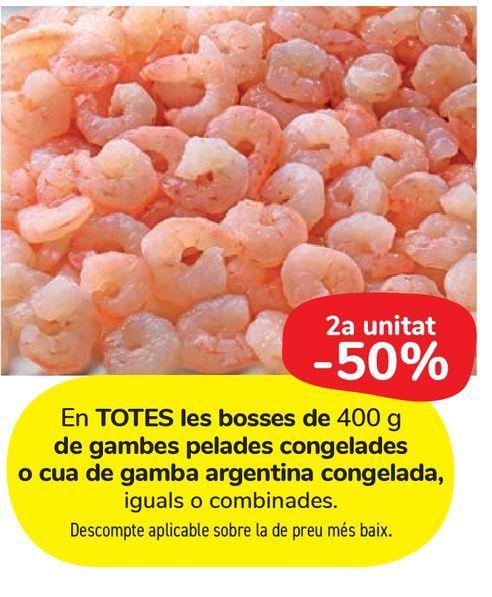 Oferta de En TODAS las bolsas de 400 g de gambas peladas congeladas o cola de gamba argentina congelada, por