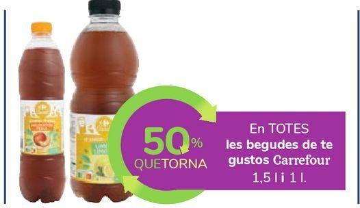 Oferta de En TODAS las bebidas de té sabores Carrefour 1,5l y 1l. por