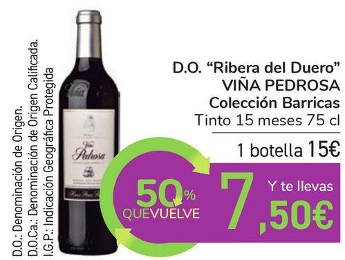 """Oferta de D.O. """"Ribera del Duero"""" VIÑA PEDROSA Colección Barricas Tinto 15 meses por 15€"""