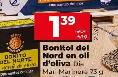 Oferta de Bonito del norte en aceite de oliva Dia mari marinera  por 1,39€