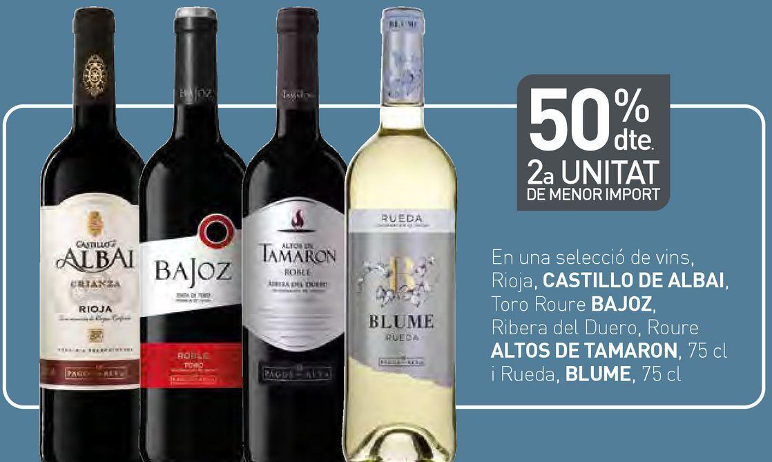 Oferta de En una selecció de vins, Rioja, CASTILLO DE ALBAI, Toro Roure BAJOZ, Ribera del Duero, Roure ALTOS DE TAMARÓN i Rueda BLUME por