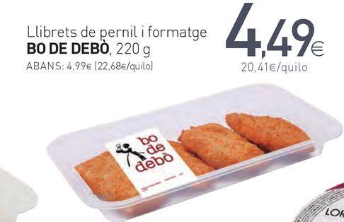 Oferta de Llibrets de pernil i formatge BO DE DEBÓ por 4,49€