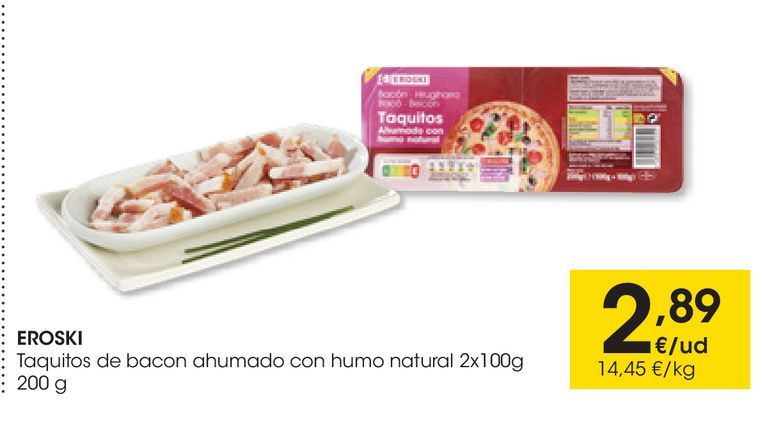 Oferta de Taquitos de bacon ahumado con humo natural 2x100g EROSKI por 2,89€