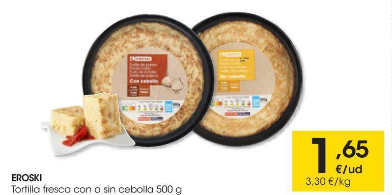 Oferta de Tortilla fresca con o sin cebolla 500 g EROSKI por 1,65€