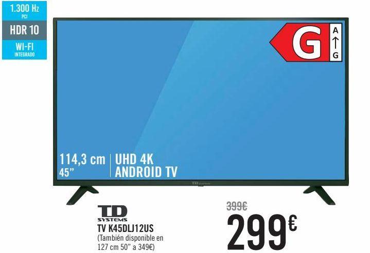 Oferta de TD SYSTEMS TV45DLJ12US  por 299€