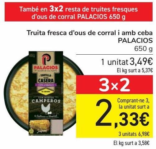 Oferta de Tortilla fresca de huevos camperoas y con cebolla PALACIOS  por 3,49€