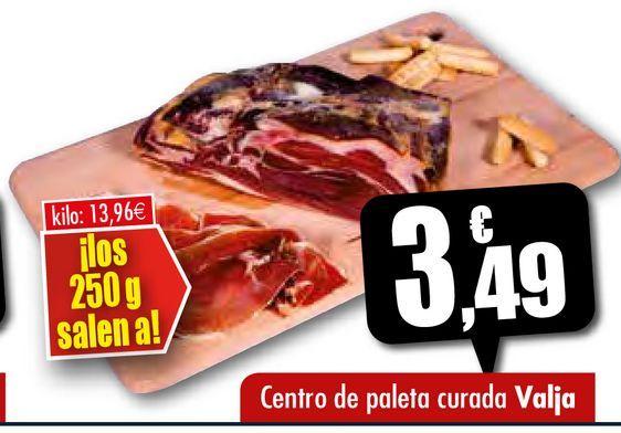 Oferta de Centro de paleta curada Valja por 3,49€