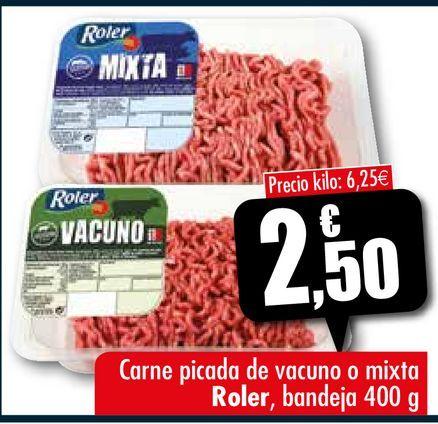 Oferta de Carne picada de vacuno o mixta Roler por 2,5€