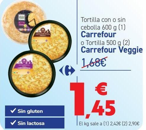 Oferta de Tortilla con o sin cebolla Carrefour o Tortilla Carrefour Veggie por 1,45€