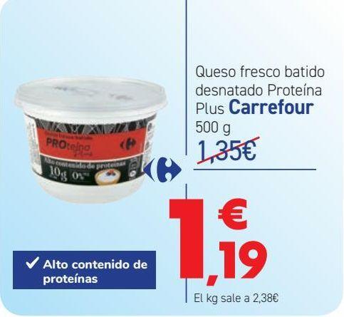 Oferta de Queso fresco batido desnatado Proteína Plus Carrefour por 1,19€