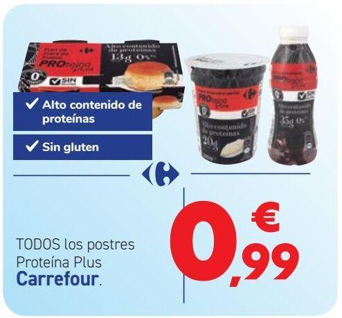 Oferta de TODOS los postres Proteína Plus Carrefour por 0,99€