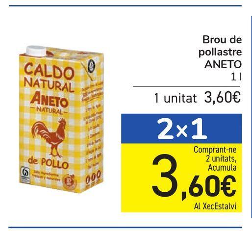 Oferta de Caldo de pollo Aneto por 3,6€